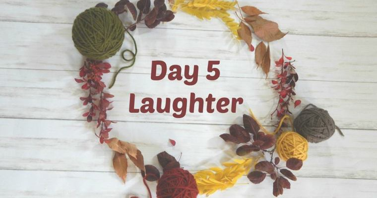 Thankful for Laughter – Day 5
