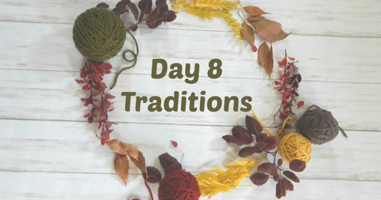 Thankful for Traditions – Day 8