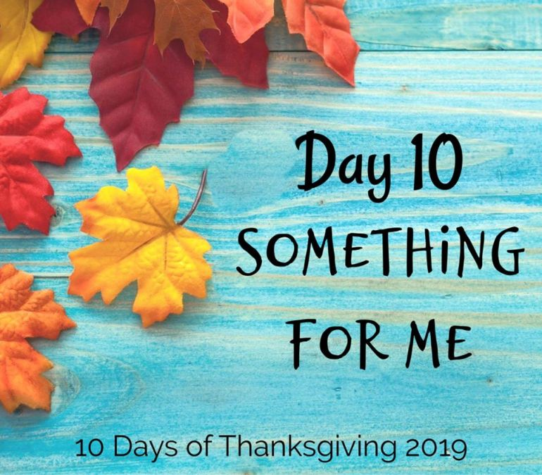 Day 10  - Something for Me