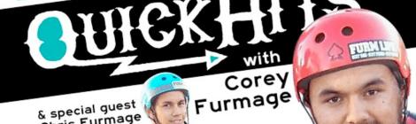 Vein QuickHit w/ Corey Furmage & Chris Furmage