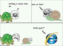 So you think you are the slowest? Ask Internet Explorer