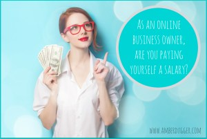 Are you paying yourself a salary with your online business?