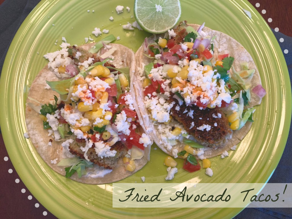fried avocado tacos, dinner in 15 minutes, healthy dinner, meal ideas, healthy dinner ideas, healthy lunch ideas, tacos
