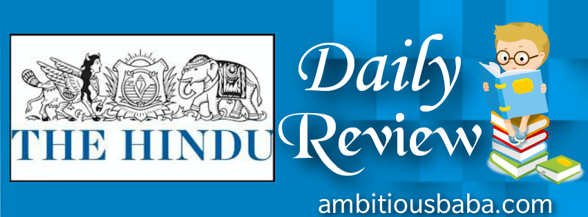 The Hindu Review 11 February 2019 | (Current + English Article +