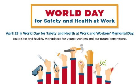World Day for Safety and Health at Work 28 April
