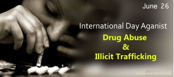 26 June International Day Against Drug Abuse and Illicit Trafficking