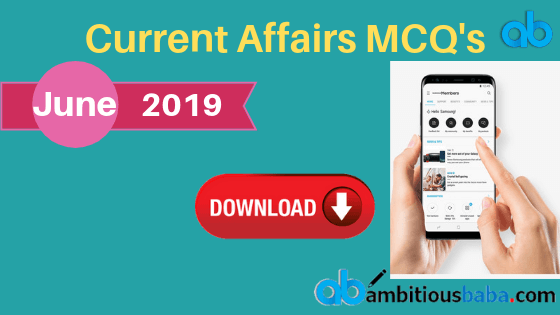 Current Affairs MCQ PDF June 2019 : Download GA PDF Now