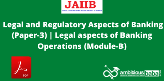 Legal and Regulatory Aspects of Banking (Paper-3) | Legal aspects of Banking Operations (Module-B)