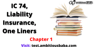 IC 74, Liability Insurance_One Liners_Chapter 1