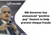 RBI Governor has announced ''positive pay'' feature to help prevent cheque frauds