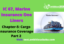 IC 67, Marine Insurance One Liner|Chapter-5 | Cargo Insurance Coverage Part 2