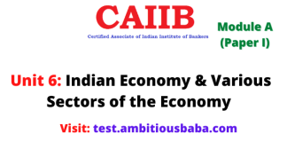 Indian Economy & Various Sectors of the Economy: Caiib Paper 1 (Module A), Unit 6