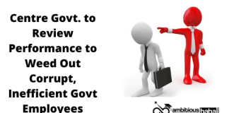 Centre Govt. to Review Performance to Weed Out Corrupt, Inefficient Govt Employees