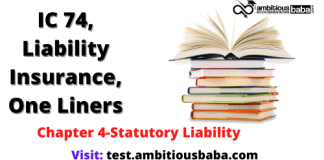 III, Optional Subjects_IC 74, Liability Insurance_One Liners_Chapter 4