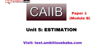 Estimation: Caiib Paper 1 (Module B)