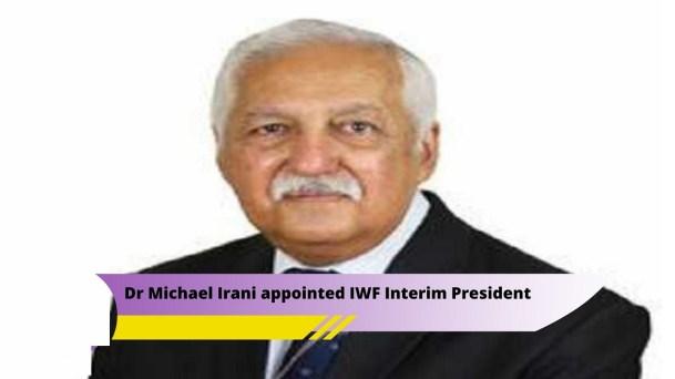 Dr. Michael Irani Named Interim President Of The IWF