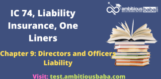 III Exam| IC 74, Liability Insurance | One Liners| Directors and Officers Liability| Chapter 9