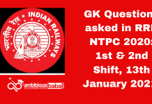 GK Questions asked in RRB NTPC 2020: 1st & 2nd Shift, 13th January 2021