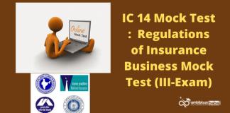 IC 14 Mock Test : Regulations of Insurance Business Mock Test (III-Exam)