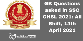 GK Questions asked in SSC CHSL 2021: All Shift, 13th April 2021
