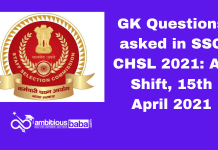 GK Questions asked in SSC CHSL 2021: All Shift, 15th April 2021