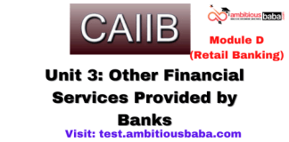 Other Financial Services Provided by Banks: CAIIB Retail banking