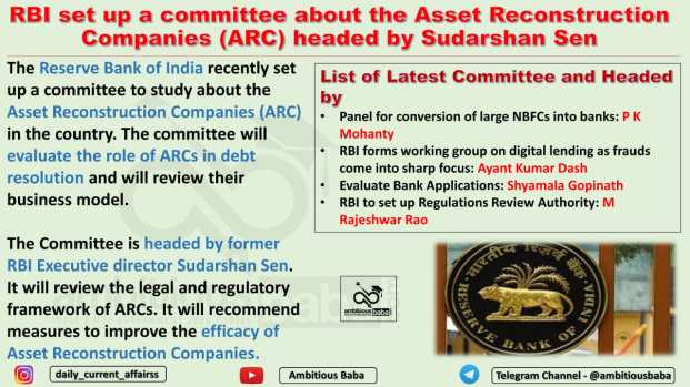RBI set up a committee about the Asset Reconstruction Companies (ARC) headed by Sudarshan Sen
