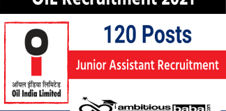 OIL Recruitment 2021 : 120 Post for Junior Assistant