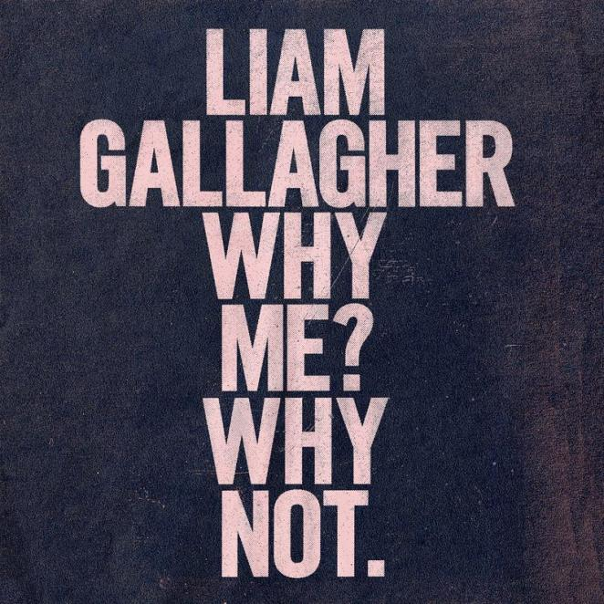 Liam Gallagher lança single e anuncia novo álbum: Why Me? Why Not | Lançamentos | Revista Ambrosia