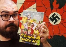 Tudo sobre O Homem do Castelo Alto, de Philip K. Dick | Literatura | Revista Ambrosia