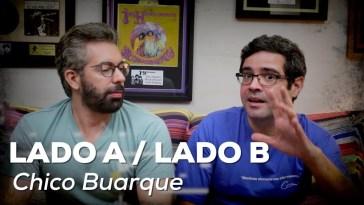 Lado A/Lado B de Chico Buarque no Conversa de Botequim | Música | Revista Ambrosia