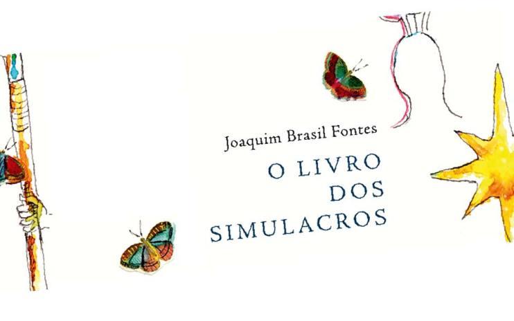 Lançamento de O livro dos Simulacros, de Joaquim Brasil Fontes   Literatura   Revista Ambrosia