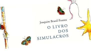 - o livros dos simulacors joaquim brasil fontes - Lançamento de O livro dos Simulacros, de Joaquim Brasil Fontes