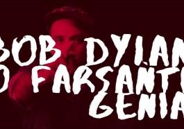 Na brisa do som: Bob Dylan, o farsante genial | Música | Revista Ambrosia