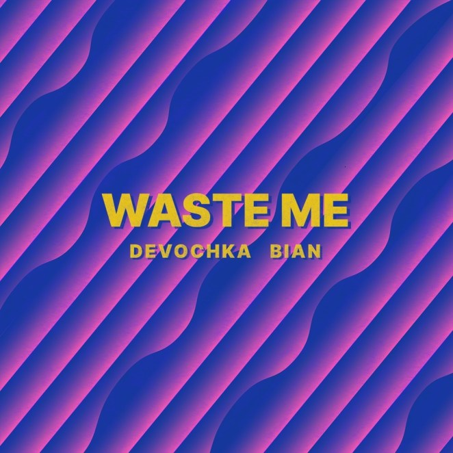 "Devochka lança single ""Waste Me"" 