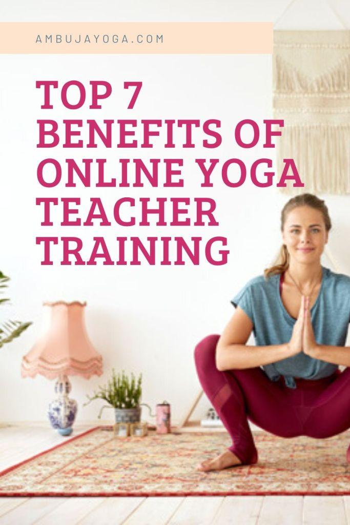 Top 7 Benefits Of Online Yoga Teacher Training Ambuja Yoga