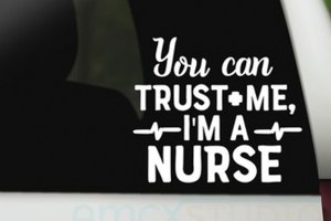 You Can Trust Me, I'm A Nurse