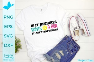 If It Requires Pants SVG