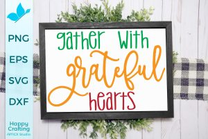Gather With Grateful Hearts SVG
