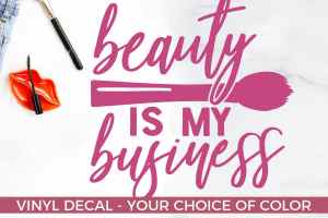 Beauty Is My Business – Beautician Decal
