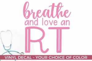 Breath and love an Respiratory Therapist  , RT Sticker