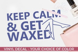 Keep Calm – Wax Decal – Salon Decal – Salon Gifts – Gifts for Wax Specialists
