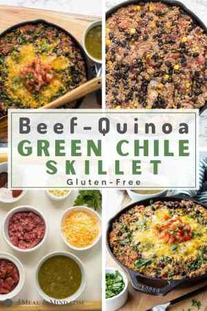 pinterest collage of beef quinoa green chile skillet