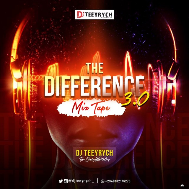 DJ Teeyrych – The Difference Mixtape 3.0