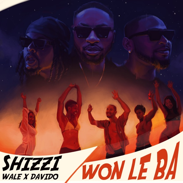 Shizzi – Won Le Ba Lyrics ft. Davido & Wale