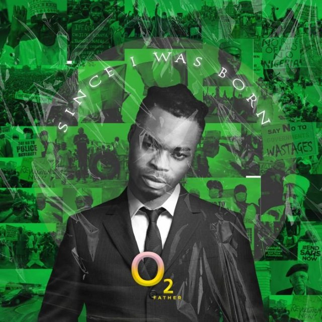 DOWNLOAD O2 Father – Since I Was Born Mp3