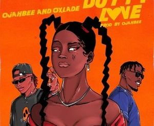 DOWNLOAD Ojahbee Ft Oxlade – Dutty Love Mp3