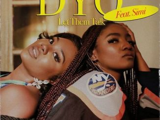 DOWNLOAD AUDIO: Dyo Ft Simi – Let Them Talk Mp3