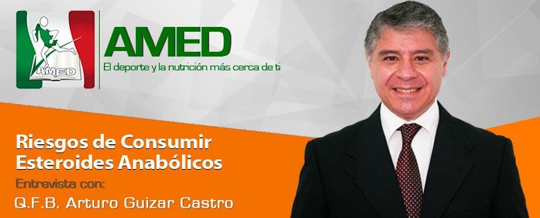 Riesgos de consumir Esteroides Anabólicos con el Q.F.B. Arturo Guizar