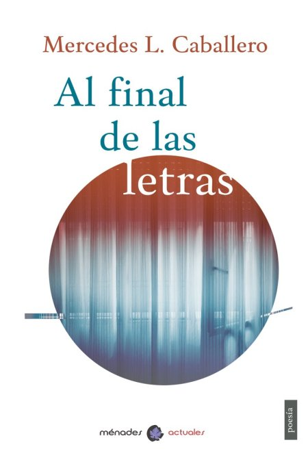 Mercedes L. Caballero publica el poemario Al final de las letras
